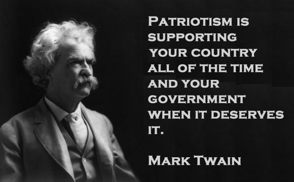 """Марк Твен за патриотизма: Патриотизъм е да подкрепяте страната си по всяко време, а правителството - само, когато заслужава."""""""
