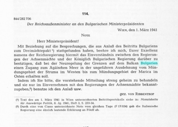 """A letter of intention handed over by Minister Joachim von Ribbentrop to the Prime Minister, Bogdan Filov, on 1 March 1941 in Vienna. According to the letter """"at the time of drawing the new borders on the Balkans, Bulgaria will receive access to the Aegean Sea—a territory stretching approximately from the mouth of the Struma Rive in the west up to the mouth of the Maritsa River in the east."""""""